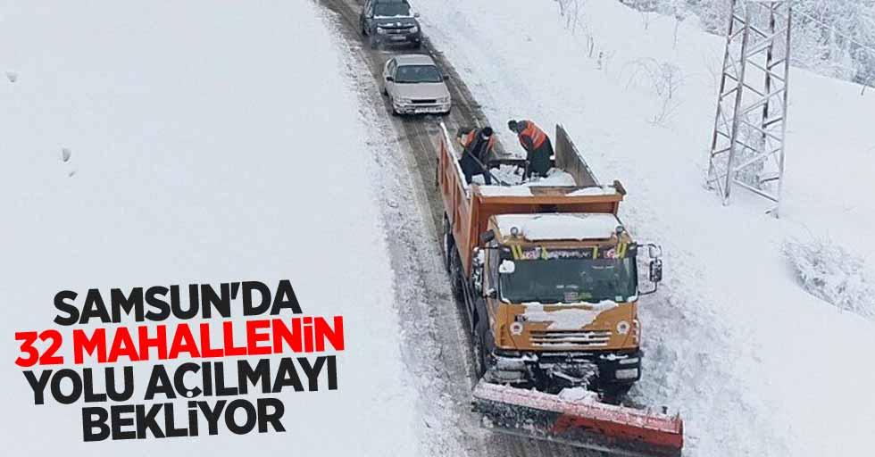 Samsun'da 32 mahallenin yolu açılmayı bekliyor