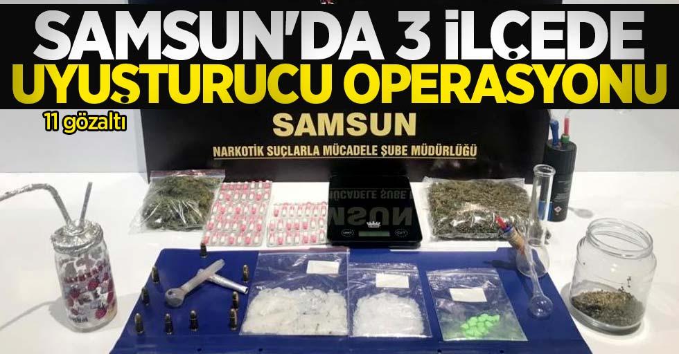 Samsun'da 3 ilçede uyuşturucu operasyonu: 11 gözaltı