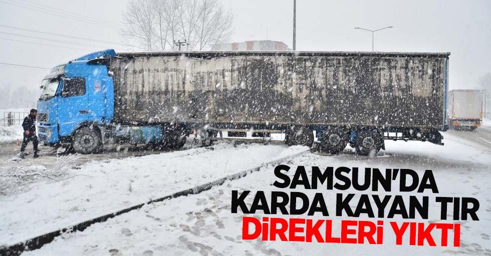 Samsun'da karda kayan tır direkleri yıktı