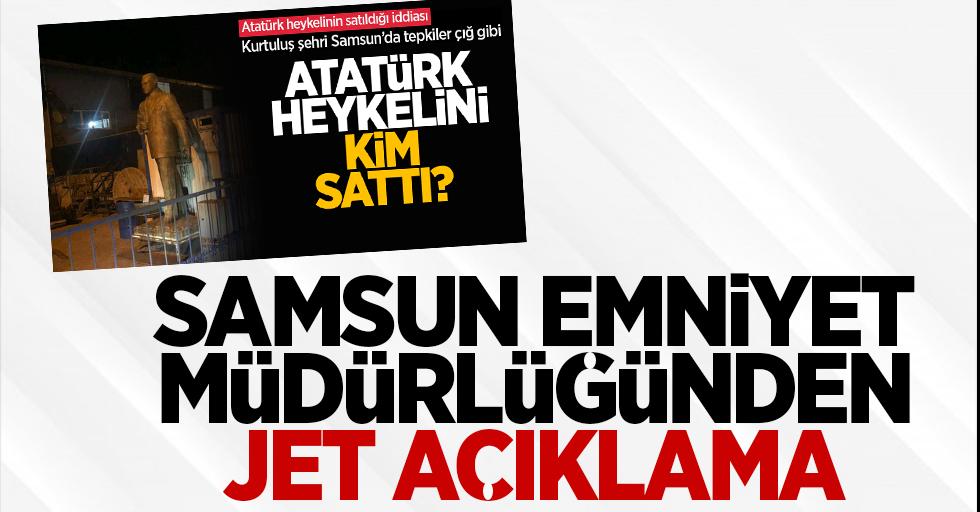 Samsun Emniyet Müdürlüğünden Atatürk Heykeli açıklaması