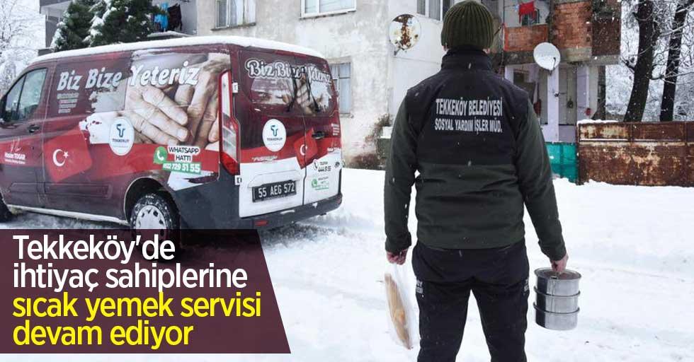 Tekkeköy'de ihtiyaç sahiplerine sıcak yemek servisi devam ediyor
