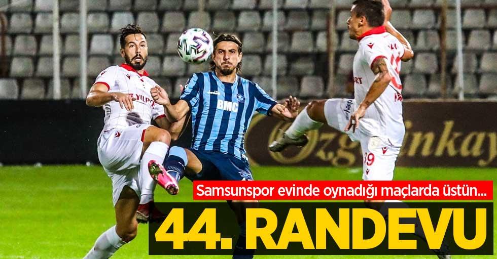 Samsunspor evinde oynadığı maçlarda üstün... 44'üncü randevu