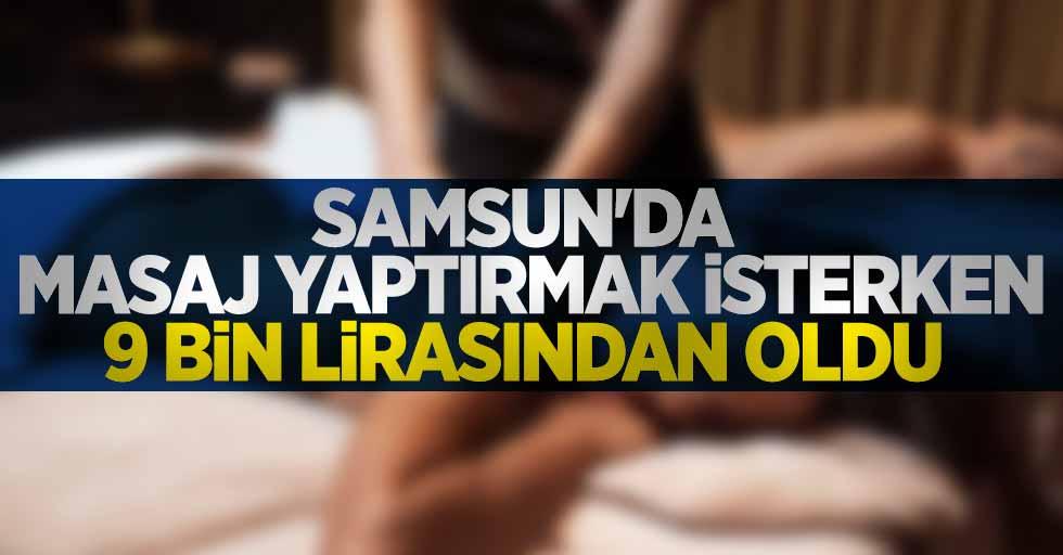 Samsun'da masaj yaptırmak isterken 9 bin lirasından oldu
