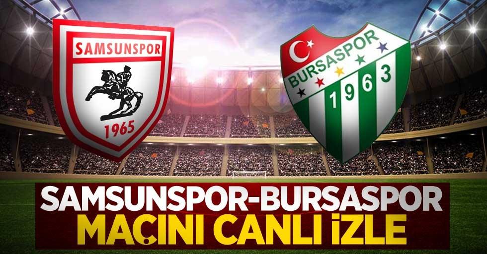 Samsunspor-Bursaspor Maçını Canlı İzle