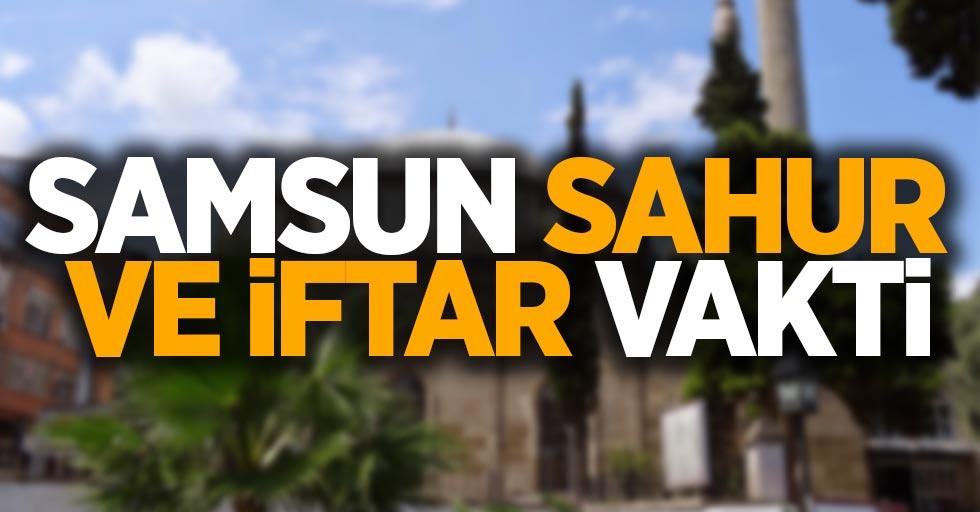 10 Mayıs Pazartesi Samsun iftar ve sahur vakti