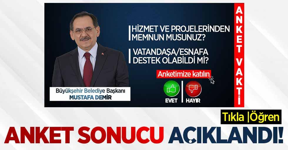 Anketin ilk sonuçları açıklandı: Vatandaşlar Mustafa Demir#039;dan memnun mu?