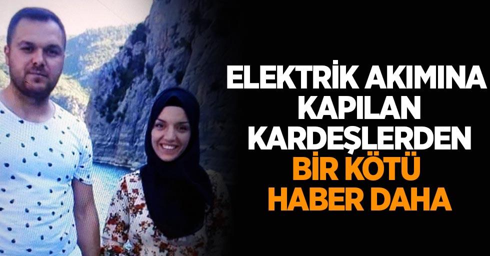 Elektrik akımına kapılan kardeşlerden bir acı haber daha geldi