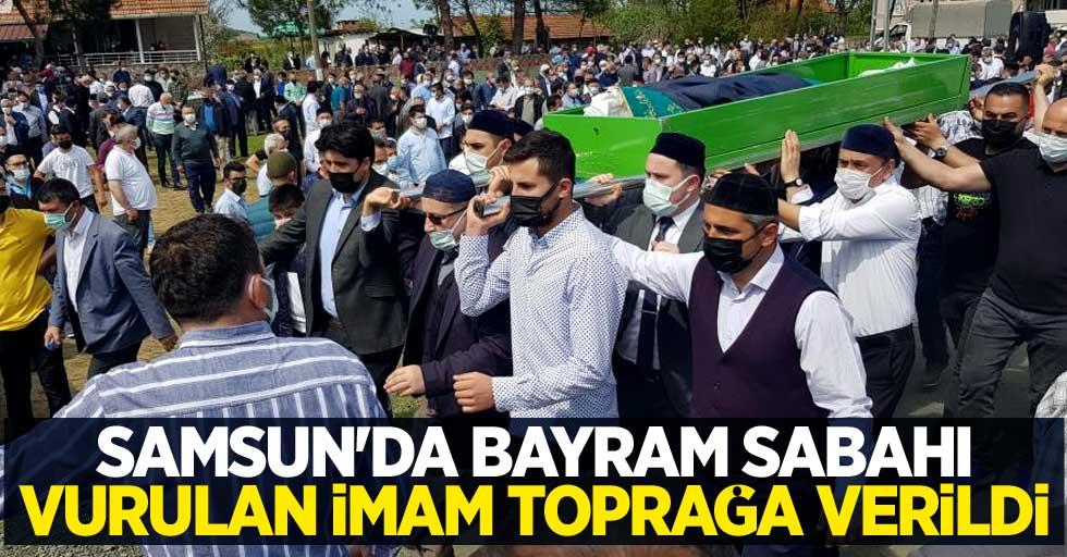 Samsun'da bayram sabahı vurulan imam toprağa verildi