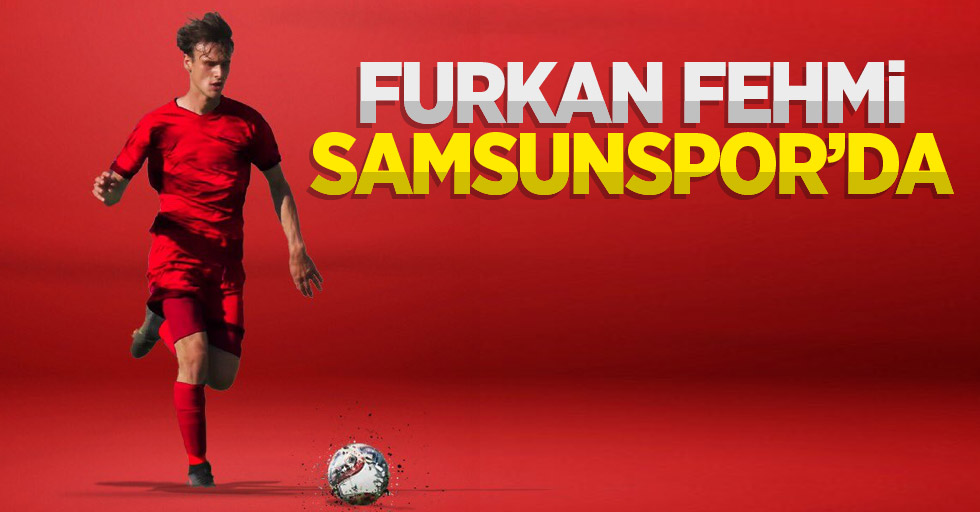 Furkan FehmiSamsunspor'da