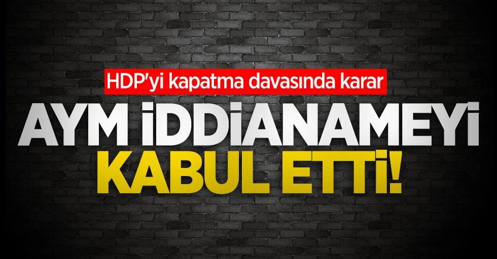HDP'yi kapatma davasında karar! AYM iddianameyi kabul etti