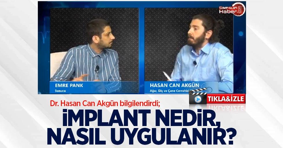 İmplant nedir? Dr. Hasan Can Akgün bilgilendirdi