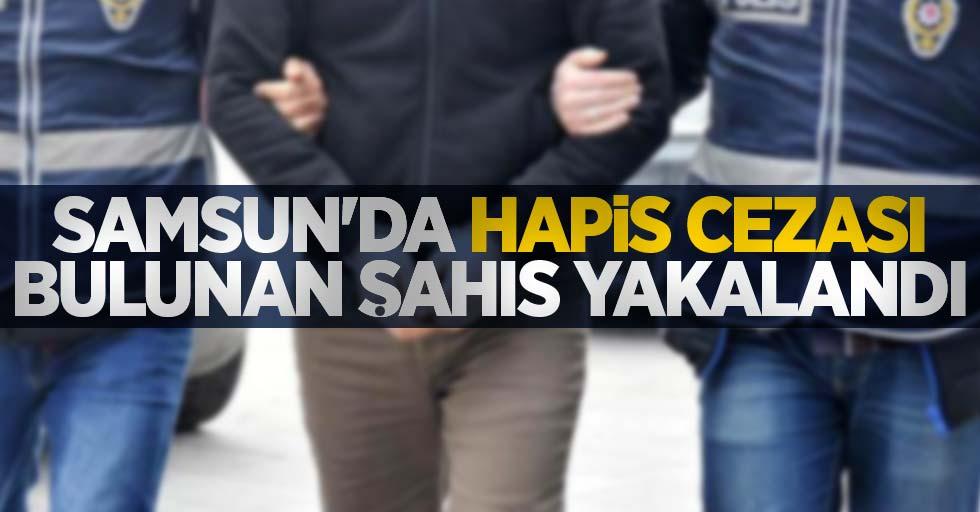 Samsun'da hapis cezası bulunan şahıs yakalandı
