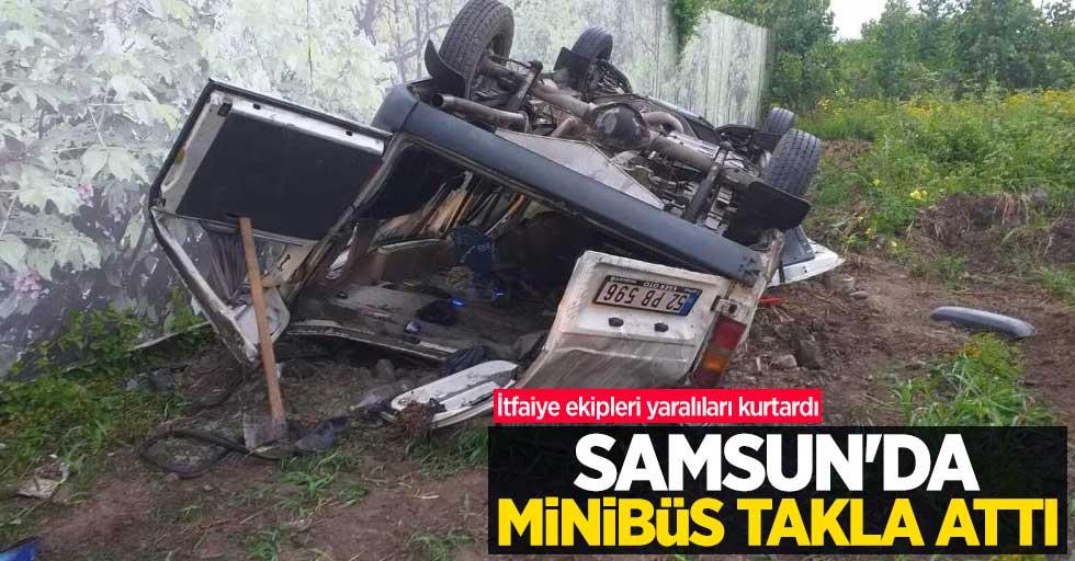 Samsun'da minibüs takla attı! İtfaiye ekipleri yaralıları kurtardı