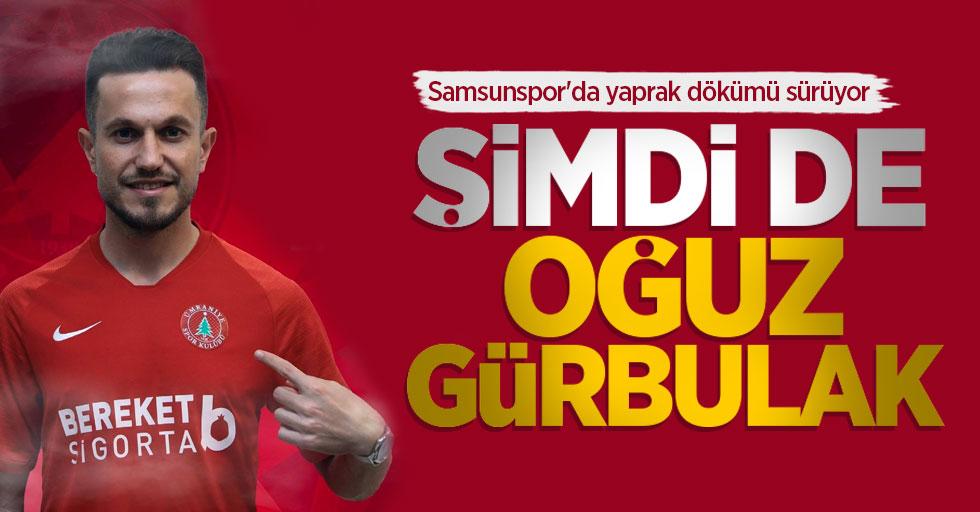 Samsunspor'da yaprak dökümü sürüyor  Şimdi de Oğuz Gürbulak