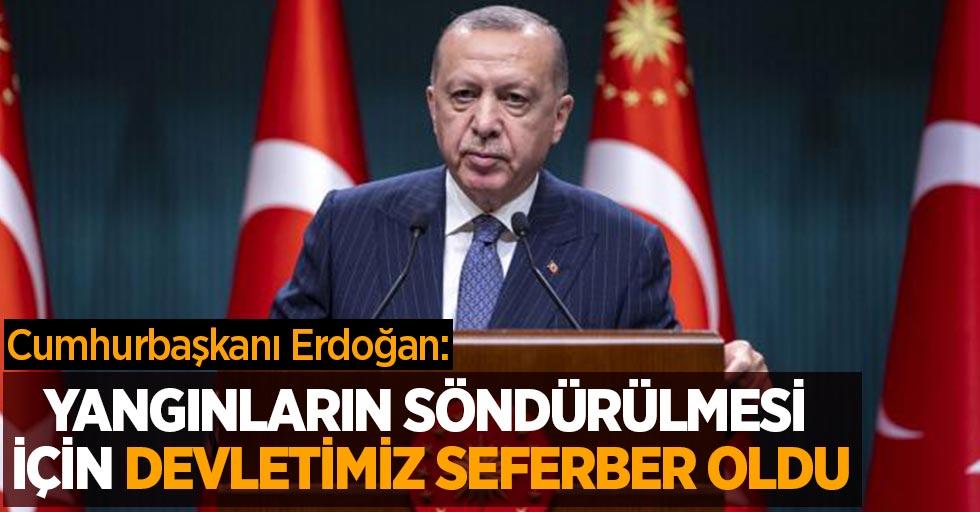Cumhurbaşkanı Erdoğan: Yangınların söndürülmesi için devletimiz seferber oldu