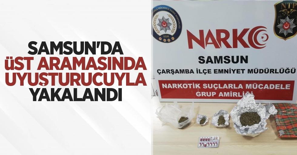Samsun'da üst aramasında uyuşturucuyla yakalandı