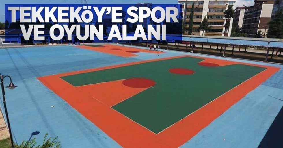 Tekkeköy'e spor ve oyun alanı