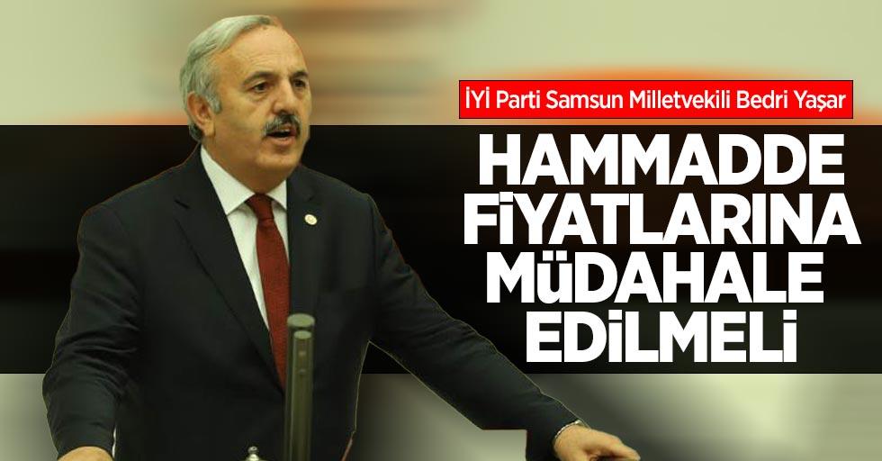 Yaşar: Hammadde fiyatlarına müdahale edilmeli