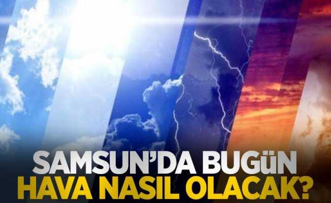 22 Ağustos Pazar Samsun ve ilçelerinde hava durumu...