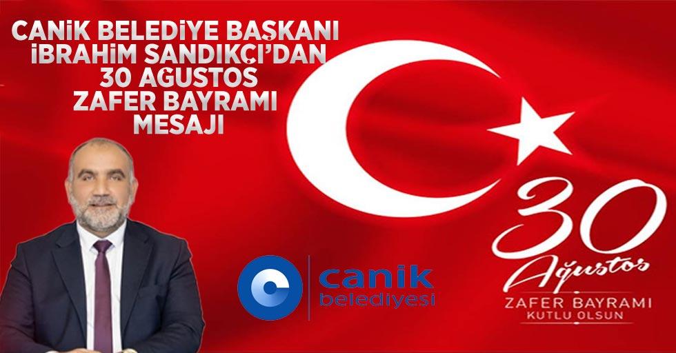 Başkan Sandıkçı'dan 30 Ağustos Zafer Bayramı mesajı