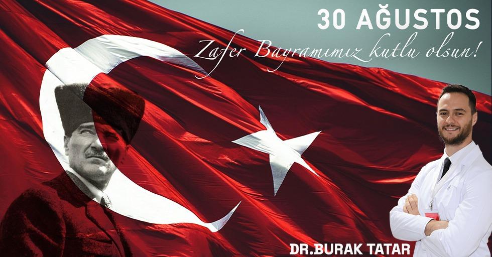 Dr. Burak Tatar 30 Ağustos