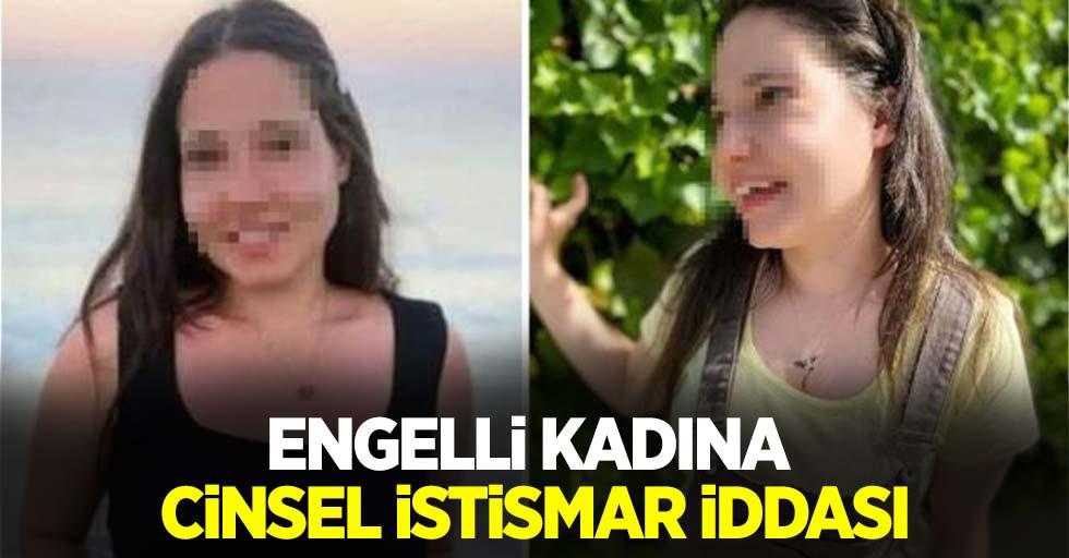 Engelli kadına cinsel istismar iddiası!