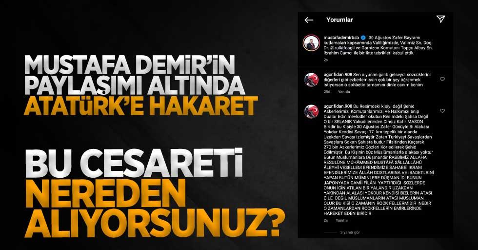 Mustafa Demir'in paylaşımı altında Atatürk'e hakaret!