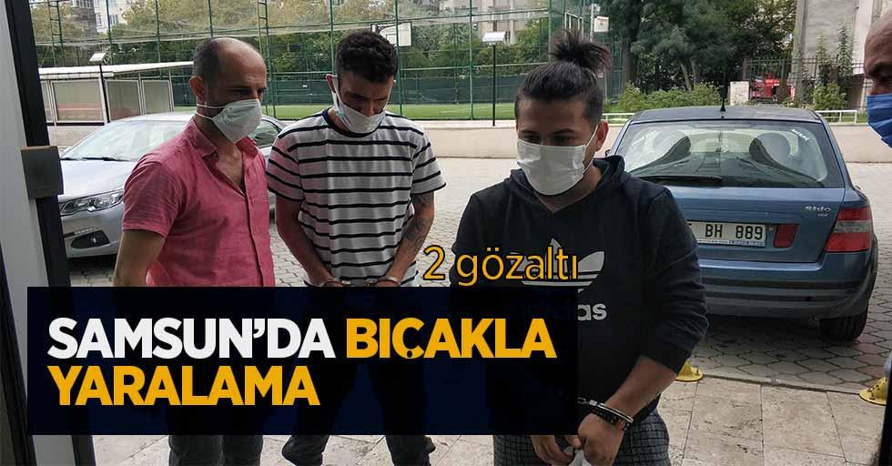 Samsun'da bıçakla yaralama; 2 gözaltı