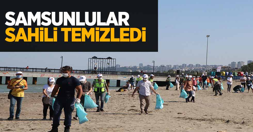 Samsunlular sahili temizledi