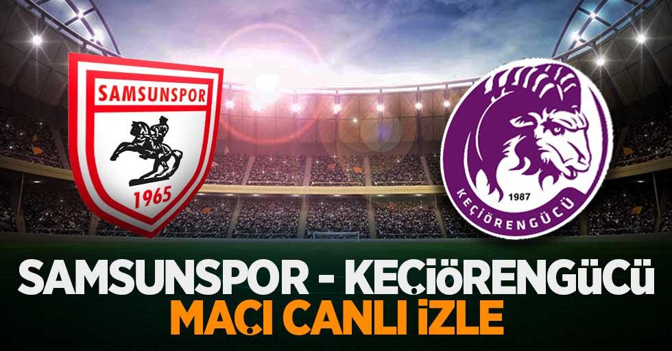 Samsunspor- Keçiörengücü maçı canlı izle