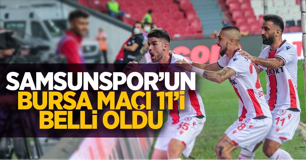 Samsunspor'unBursa maçı 11'ibelli oldu
