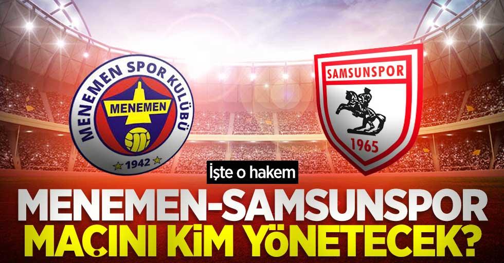 Menemen - Samsunspor maçını kim yönetecek ? İşte o hakem