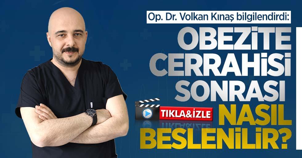 Op. Dr. Volkan Kınaş bilgilendirdi: Obezite cerrahisi sonrası nasıl beslenilir?