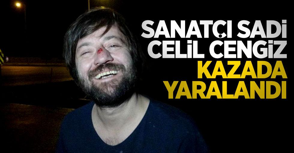 Sadi Celil Cengiz ve babası kazada yaralandı