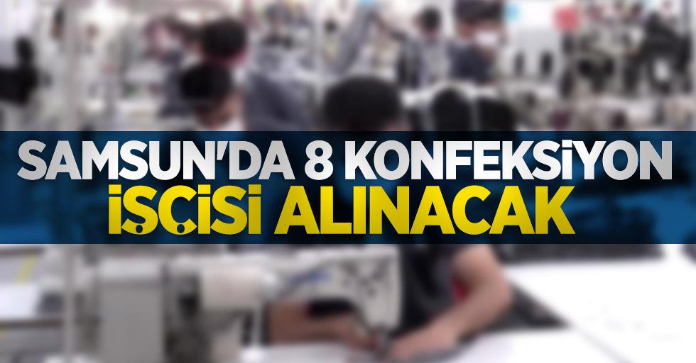 Samsun'da 8 konfeksiyon işçisi alınacak