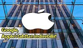 Google,  Apple'ı Tahtından mı Ediyor?
