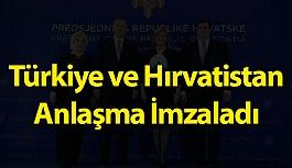 Türkiye ve Hırvatistan Anlaşma İmzaladı