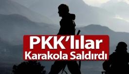 PKK'lılar Karakola Saldırdı
