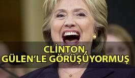 Hilary Clinton, Fethullah Gülen'le Görüşüyormuş