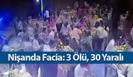 Nişan faciası: 3 ölü, 30 yaralı