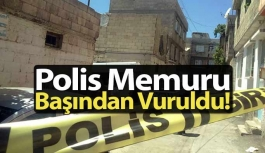 Polis Memuru Başından Vuruldu