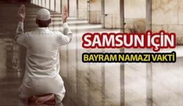 Samsun'da Bayram Namazı Saat Kaçta Kılınacak?