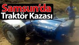 Samsun'da Traktör Kazası