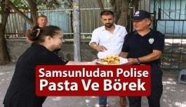 Samsunludan Polise Pasta Ve Börek