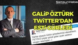 Galip Öztürk Twitter'dan Esti Gürledi