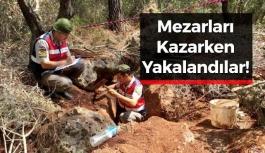 Mezarları Kazarken Yakalandılar