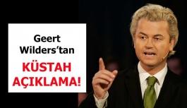 Geert Wilders'tan Küstah Açıklama!