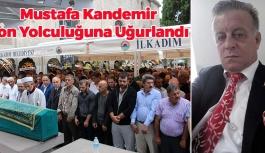 Mustafa Kandemir Son Yolculuğuna Uğurlandı