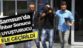 Samsun'da İhbar Sonucu Uyuşturucu Ele Geçirildi !
