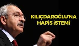 Kılıçdaroğlu'na Hapis İstemi